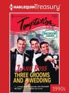 Three Grooms and a Wedding ebook by JoAnn Ross