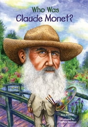 Who Was Claude Monet? ebook by Ann Waldron,Nancy Harrison,Stephen Marchesi