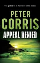 Appeal Denied - Cliff Hardy 31 ebook by Peter Corris