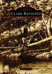 Clark Revisited ebook by Brian P. Toal