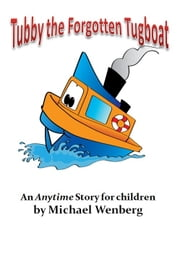 Tubby the Forgotten Tugboat ebook by Michael Wenberg