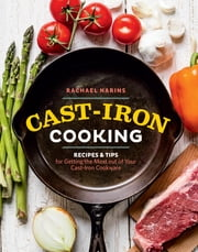 Cast-Iron Cooking - Recipes & Tips for Getting the Most out of Your Cast-Iron Cookware ebook by Kobo.Web.Store.Products.Fields.ContributorFieldViewModel