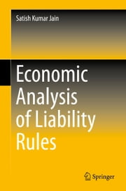 Economic Analysis of Liability Rules ebook by Satish Kumar Jain