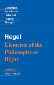 Hegel: Elements of the Philosophy of Right ebook by Georg Wilhelm Fredrich Hegel,Allen W. Wood,H. B. Nisbet
