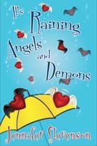 It's Raining Angels and Demons - A Slacker Demons Novel ebook by Jennifer Stevenson