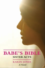 Babe's Bible: Sister Acts ebook by Karen Jones