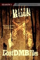 Lost DMB Files - Season 1 ebook by Fiction Vortex, David Mark Brown