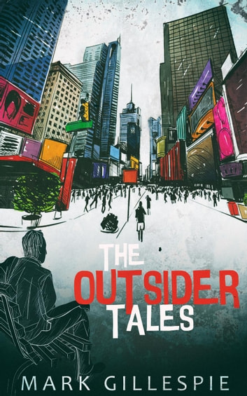 The Outsider Tales ebook by Mark Gillespie