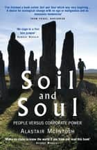 Soil and Soul - People versus Corporate Power ebook by Alastair McIntosh