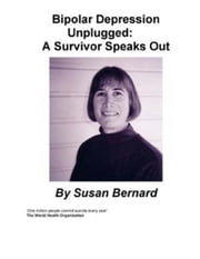 Bi-Polar Depression Unplugged ebook by Bernard, Susan