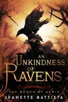 An Unkindness of Ravens ebook by Jeanette Battista