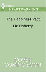 The Happiness Pact ebook by Liz Flaherty