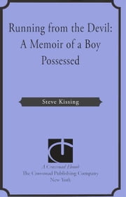 Running from the Devil - A Memoir of a Boy Possessed ebook by Steve Kissing