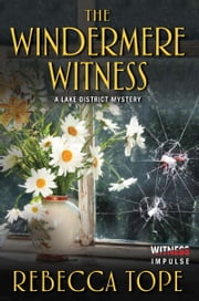 The Windermere Witness - A Lake District Mystery ebook by Rebecca Tope