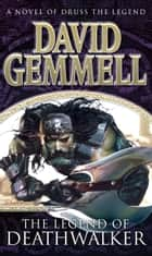 The Legend Of Deathwalker ebook by David Gemmell