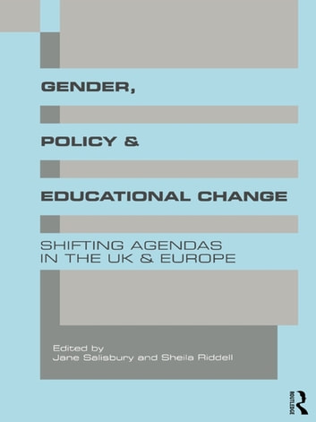 Gender, Policy and Educational Change - Shifting Agendas in the UK and Europe ebook by