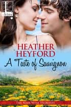 A Taste of Sauvignon eBook by Heather Heyford