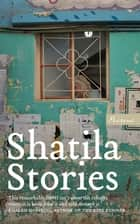 Shatila Stories ebook by Omar Khaled Ahmad, Nashwa Gwanlock, Nibal Alalo,...