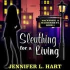 Sleuthing For A Living audiobook by Jennifer L. Hart