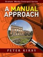 A Manual Approach ebook by Peter Kirby