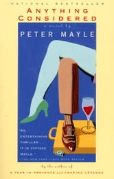 Anything Considered - A Novel ebook by Peter Mayle