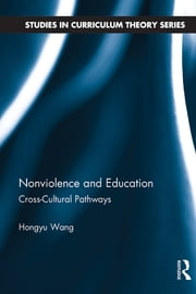 Nonviolence and Education - Cross-Cultural Pathways ebook by Hongyu Wang