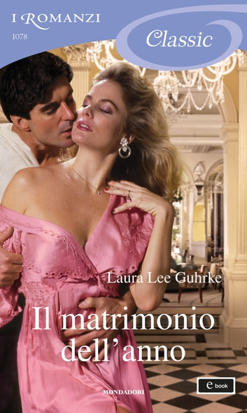 Il matrimonio dell'anno (I Romanzi Classic) eBook by Laura Lee Guhrke