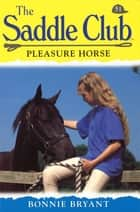 Saddle Club 51: Pleasure Horse ebook by Bonnie Bryant