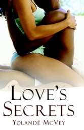 Love's Secrets ebook by Yolanda McVey
