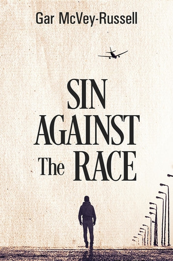 Sin Against the Race ebook by Gar McVey-Russell