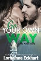 Go Your Own Way ebook by