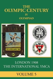 IV Olympiad - London 1908 ebook by George Constable