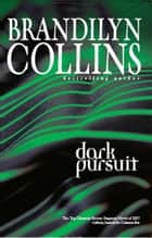 Dark Pursuit ebook by Brandilyn Collins