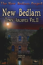 New Bedlam: Town Archives Vol.2 ebook by Jodi Lee