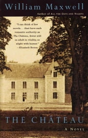 The Chateau ebook by William Maxwell