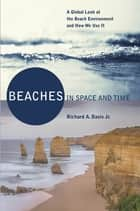 Beaches in Space and Time ebook by Dr. Richard A. Davis Jr.
