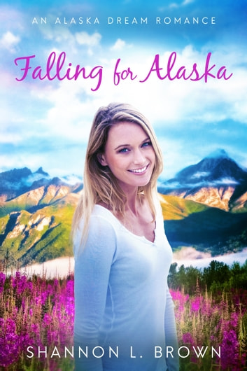 Falling for Alaska ebook by Shannon L. Brown
