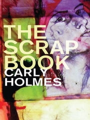 The Scrapbook ebook by Carly Holmes
