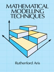Mathematical Modelling Techniques ebook by Rutherford Aris