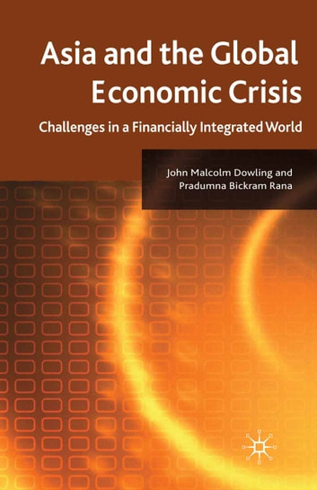 Asia and the Global Economic Crisis - Challenges in a Financially Integrated World ebook by J. Dowling,P. Rana