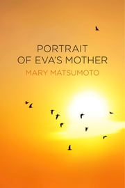Portrait of Eva's Mother ebook by Mary Matsumoto