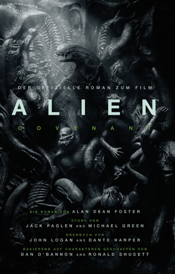 Alien: Covenant - der offizielle Roman zum Film - SciFi-Horror ebook by Alan Dean Foster