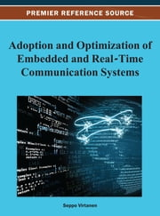 Adoption and Optimization of Embedded and Real-Time Communication Systems ebook by Seppo Virtanen