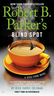 Robert B. Parker's Blind Spot ebook by Reed Farrel Coleman