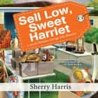 Sell Low, Sweet Harriet audiobook by