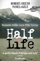 Half Life ebook by Pamela Kelt