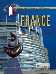France ebook by Britannica Educational Publishing,Michael Ray