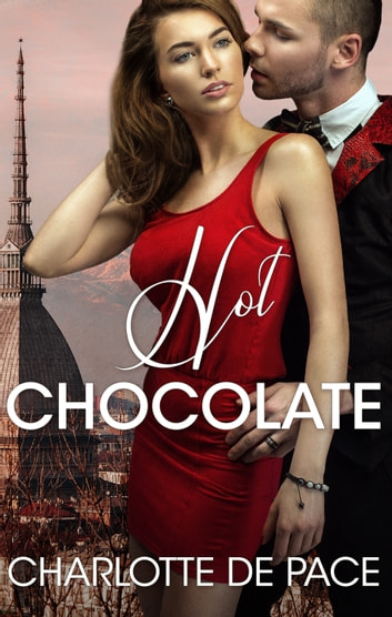 Hot Chocolate ebook by Charlotte DE Pace