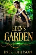 Eden's Garden ebook by Ines Johnson