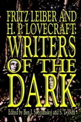 Fritz Leiber and H.P. Lovecraft: Writers of the Dark ebook by Leiber, Fritz